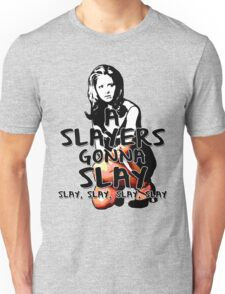 A Slayers' Gonna Slay Unisex T-Shirt