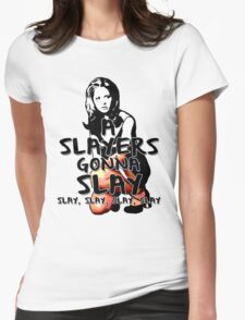 A Slayers' Gonna Slay Womens Fitted T-Shirt