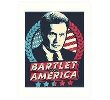 Bartlet for America  Art Print