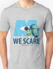 We Scare Because We Care! w/ Sulley and Mike Unisex T-Shirt