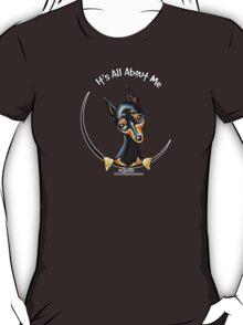 Miniature Pinscher :: It's All About Me T-Shirt