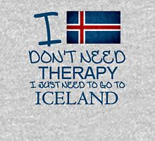 I Don't Need Therapy, I Just Need To Go To Iceland T Shirt T-Shirt