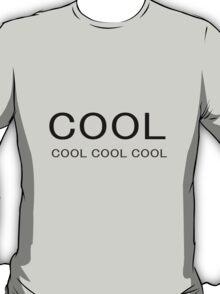 Cool Cool Cool T-Shirt
