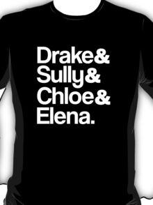 Drake & Sully & Chloe & Elena. (White Font) T-Shirt