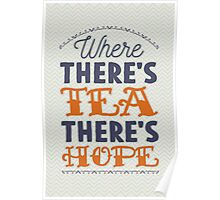 Where there's tea, there's hope Poster
