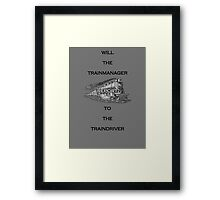 the Train Manager loves the Train Driver Framed Print