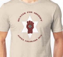 Hunter For Sheriff Unisex T-Shirt