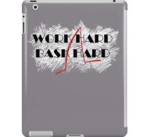 WORK HARD BASK HARD iPad Case/Skin