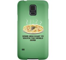 Some men want to watch the world burn- pizza  Samsung Galaxy Case/Skin