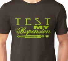 Test My Suspension - Green Unisex T-Shirt