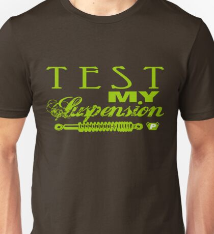 Test My Suspension - Green Unisex T-Shirt