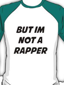 Deshawn Raw (Supa Hot Fire) - Not a Rapper T-Shirt