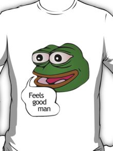Feels Good Man Meme T-Shirt