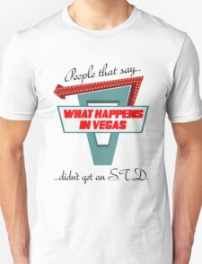 Not EVERYTHING stays in Vegas T-Shirt