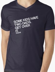 Some Kids Have Two Dads. Get Over It. Mens V-Neck T-Shirt