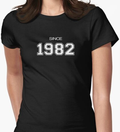 Since 1982 Womens Fitted T-Shirt