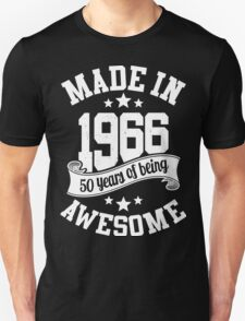 Made in 1966 , 50 Years of Being Awesome T Shirts & Hoodies , Mugs , Gifts & More ( 2016 Birthday ) T-Shirt