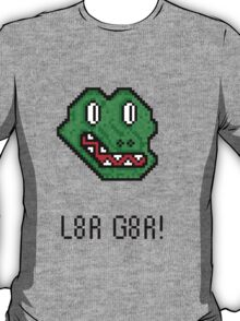 Later Gater (L8r G8r) T-Shirt