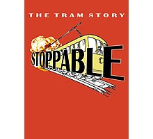 STOPPABLE - the tram story Photographic Print