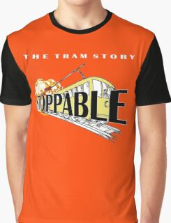 STOPPABLE - the tram story Graphic T-Shirt