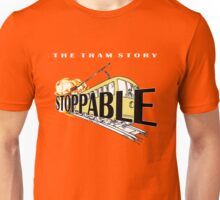 STOPPABLE - the tram story Unisex T-Shirt