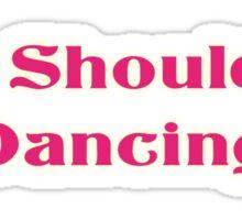 You Should Be Dancing - Bee Gees Disco T-Shirt Sticker
