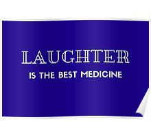 LAUGHTER IS THE BEST MEDICINE!  Poster