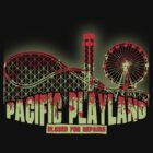 Pacific Playland - Closed for Repairs by robotrobotROBOT