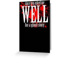 WELL... Greeting Card