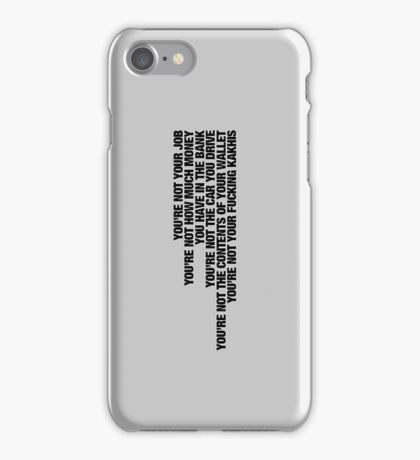 """Fight Club Quote """"You are not..."""" iPhone Case/Skin"""