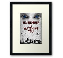 BIG BROTHER IS WATCHING YOU Framed Print
