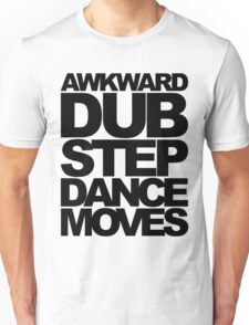 Awkward Dubstep Dance Moves (black) Unisex T-Shirt