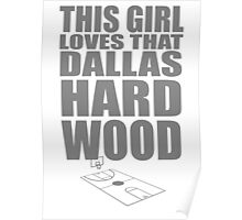 this girl loves that dallas hardwood Poster