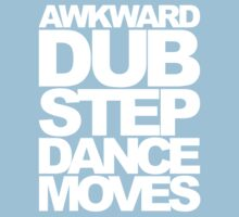 Awkward Dubstep Dance Moves (white) Kids Clothes