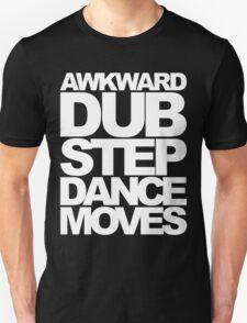 Awkward Dubstep Dance Moves (white) T-Shirt