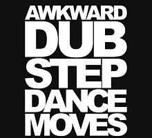 Awkward Dubstep Dance Moves (white) T-Shirt