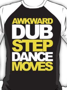 Awkward Dubstep Dance Moves (yellow/white) T-Shirt