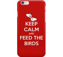 Keep Calm and Feed the Birds iPhone Case/Skin