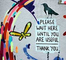 Please Wait Here until you are Useful by jahina