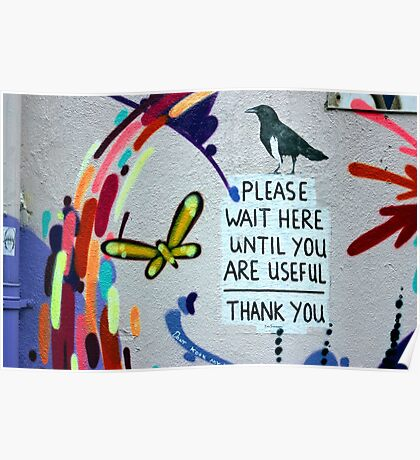 Please Wait Here until you are Useful Poster