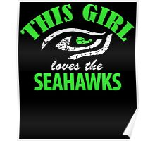 this girl loves the seahawks Poster