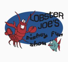 Lobster Joe's Fishey Fun Show by waywardtees