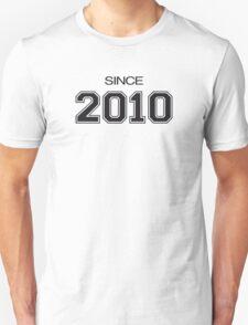 Since 2010 Unisex T-Shirt