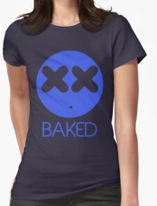Stoner Emotions - Baked. Womens Fitted T-Shirt