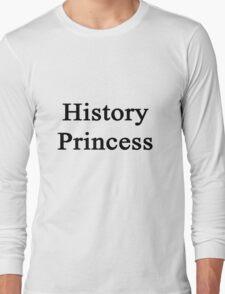 History Princess  Long Sleeve T-Shirt