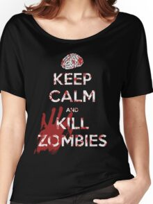Keep Calm and Kill Zombies Women's Relaxed Fit T-Shirt