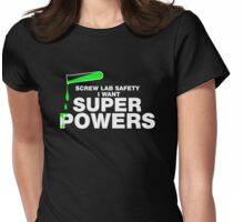 Screw Lab Safety, Funny Science Lab T-shirt Womens Fitted T-Shirt