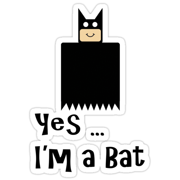 Yes ... I'm a Bat by LevelB