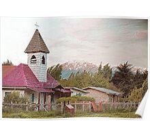 La vieja  capilla- Cochrane........La Patagonia -Chile Poster
