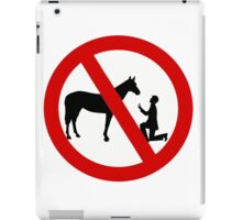Don't propose to horses iPad Case/Skin